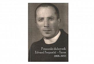 Primorski duhovnik Edvard Ferjančič – Taras (1898-1957)