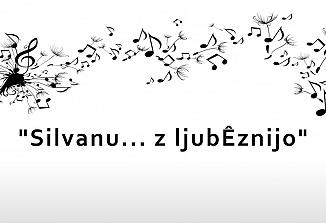 Silvanu… z ljubeznijo