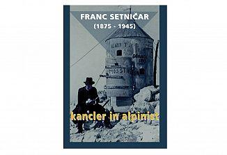 Franc Setničar, kancler, glasbenik in alpinist