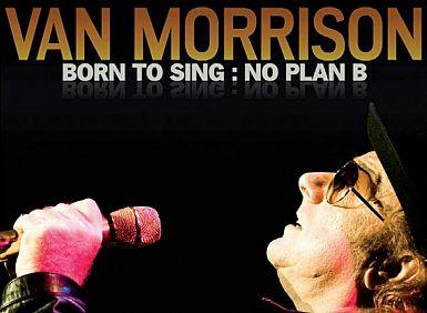Van Morrison – Born to sing: no plan b!  (Blue note, 2012)
