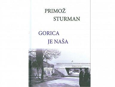 Gorica je naša, literarni prvenec mladega tržaškega pisatelja