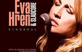 Eva Hren & Sladcore – Etnosoul (Celinka, 2012)