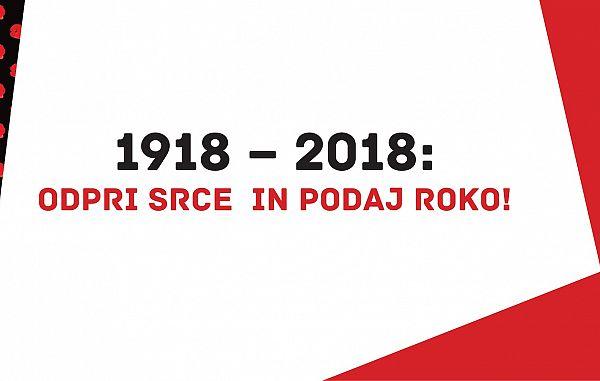 """""""1918 – 2018 Odpri srce in podaj roko!"""""""